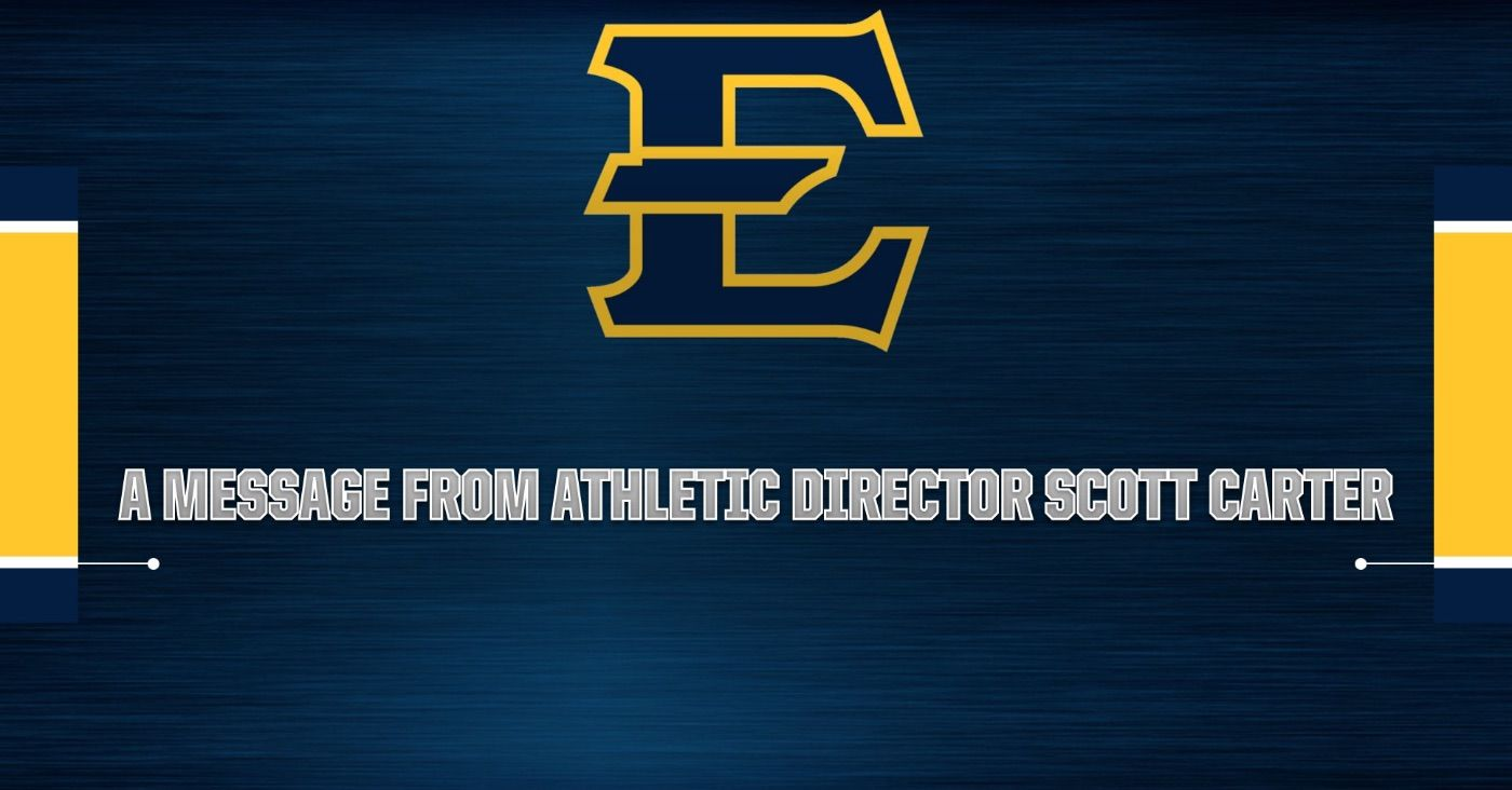 A Message From ETSU Athletic Director Scott Carter