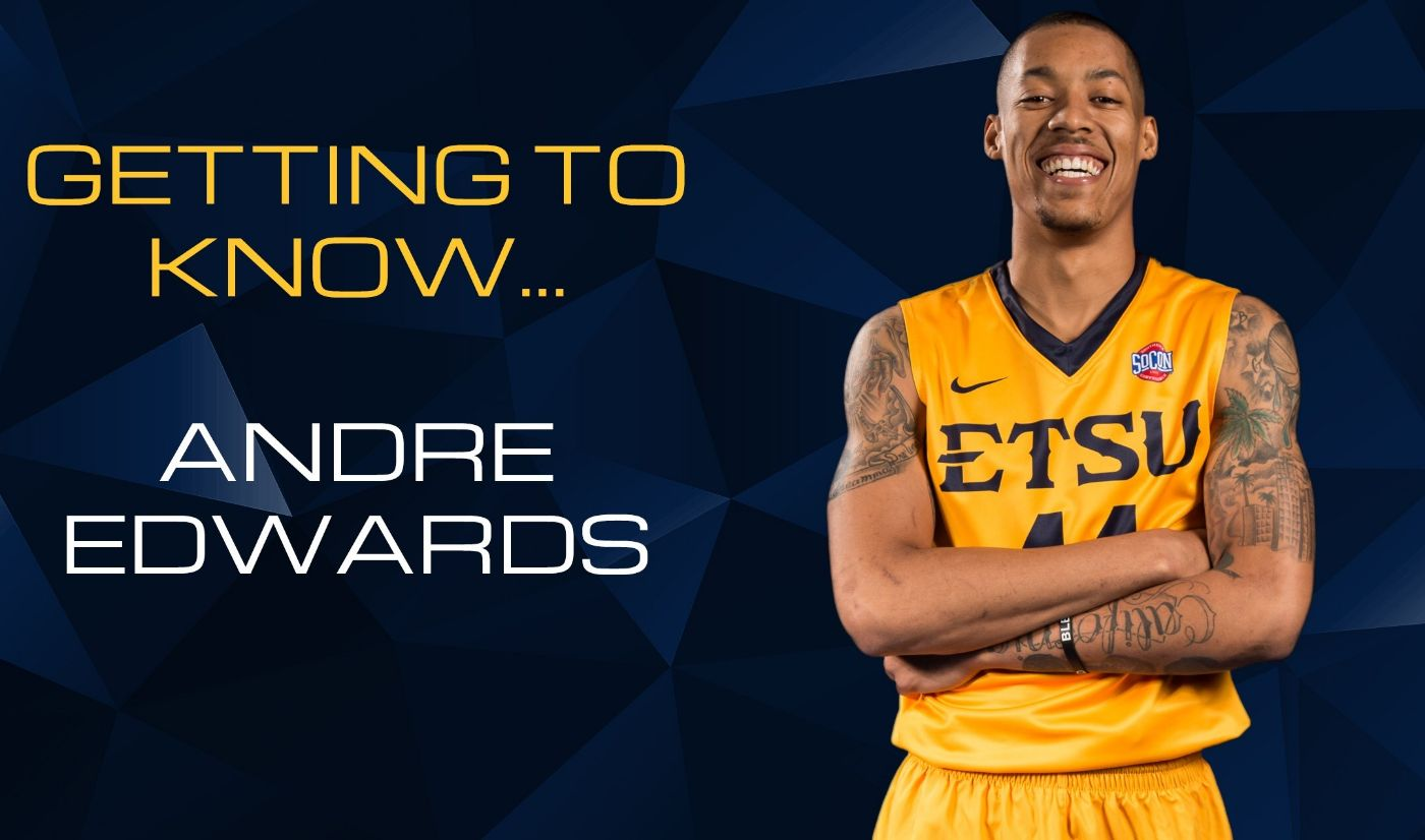 Getting To Know: Andre Edwards