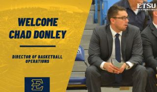 Chad Donley named ETSU's Director of Basketball Operations