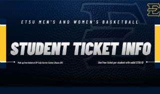 ETSU Athletics announces student ticket information for men's and women's basketball home games