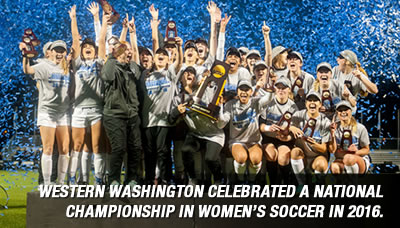 WESTERN WASHINGTON CELEBRATED A NATIONAL CHAMPIONSHIP IN WOMEN'S SOCCER IN 2016.