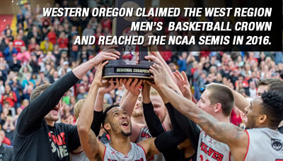 WESTERN OREGON CLAIMED THE WEST REGION MEN'S BASKETBALL CROWN AND REACHED THE NCAA SEMIS IN 2016.
