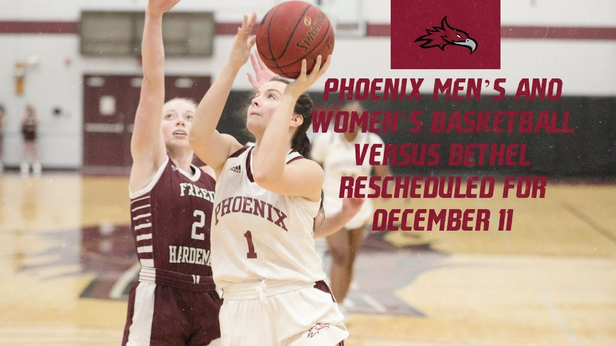 Phoenix Basketball Games with Bethel Rescheduled