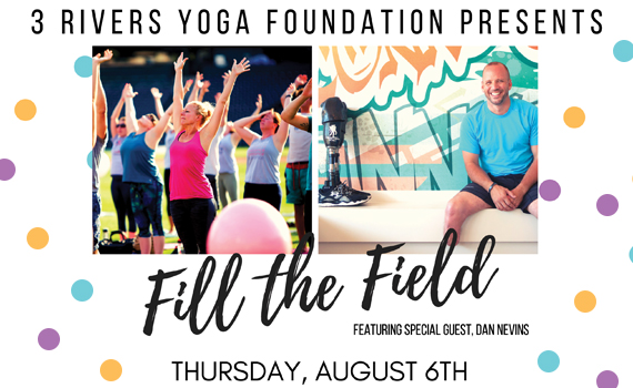 3 Rivers Yoga Foundation -- Fill the Field